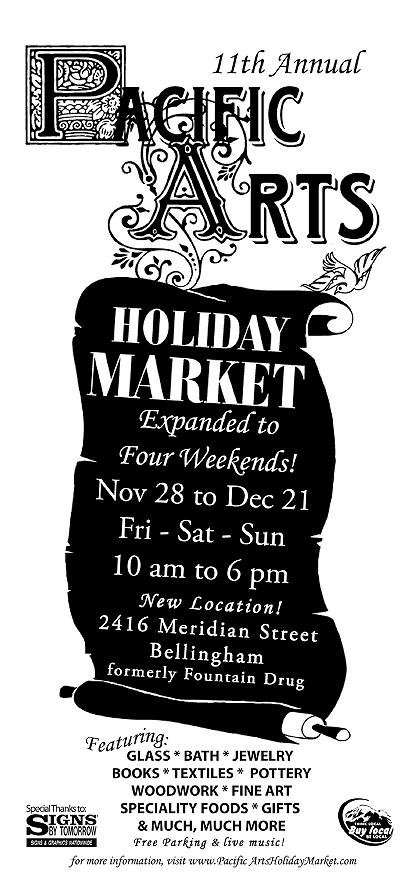 Pacific Arts Holiday Market, Bellingham, Washington, November 28-December 21, 2008